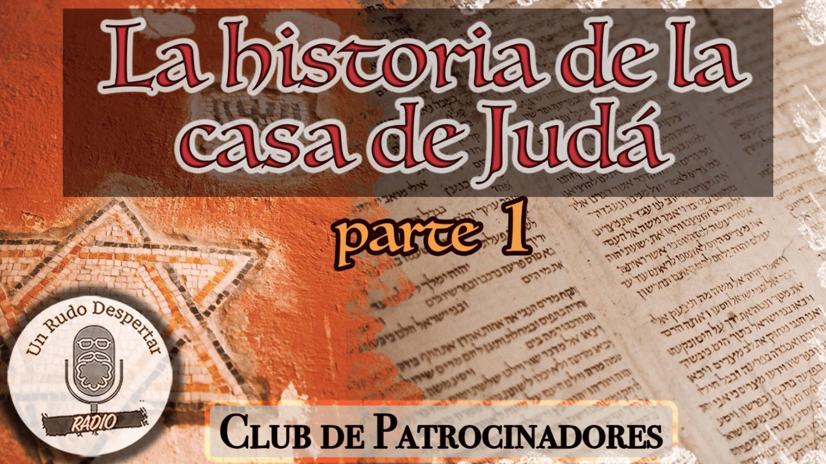 Historia Casa de Juda 1