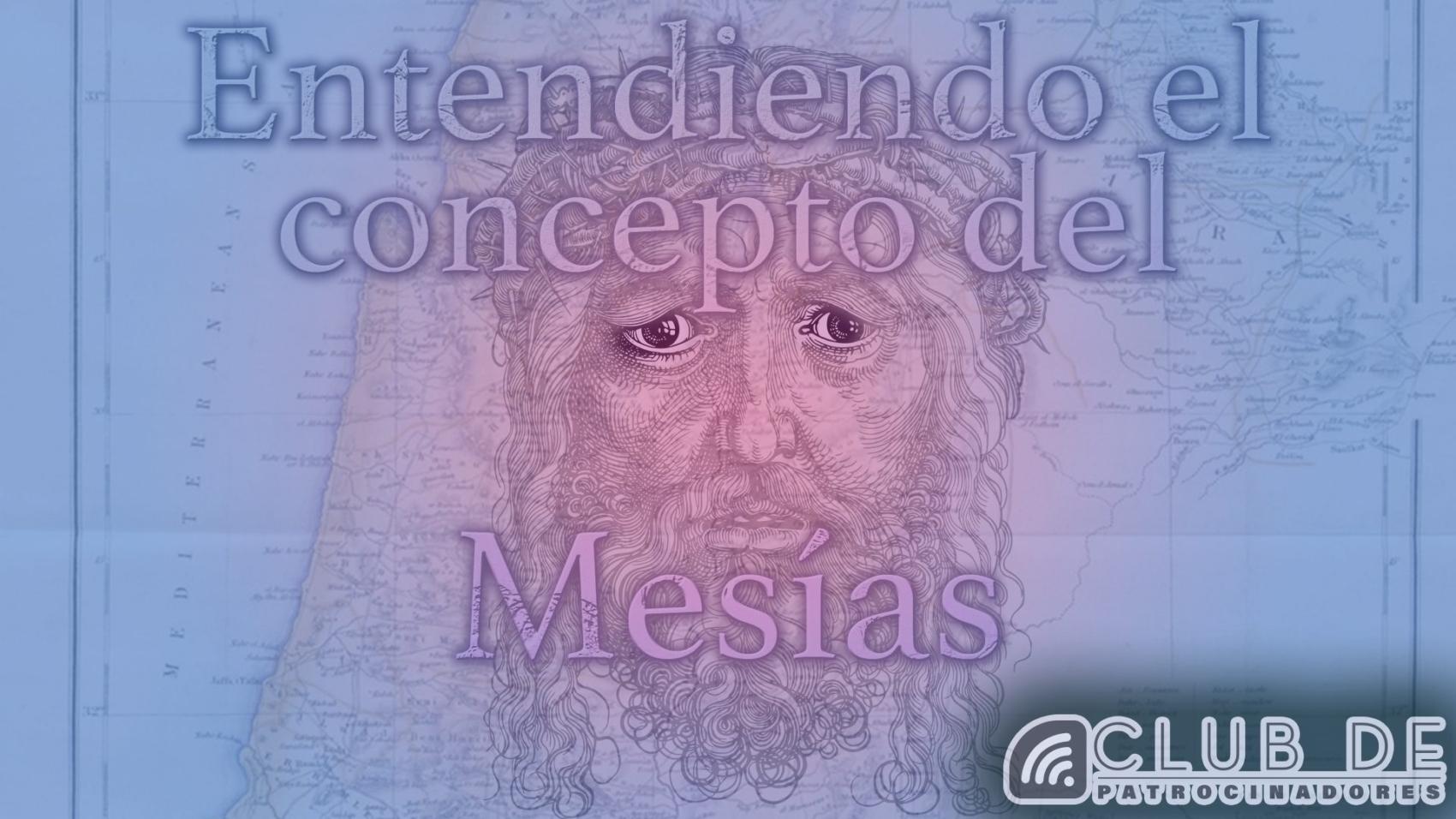 CP_39 -entendiendo el concepto del mesias